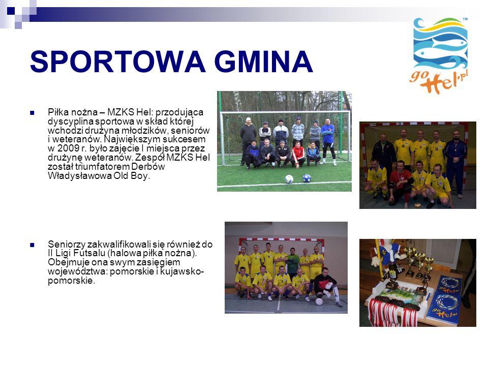 SPORTOWA GMINA Piłka nożna – MZKS Hel: przodująca dyscyplina sportowa w skład której wchodzi drużyna młodzików, seniorów i weteranów.