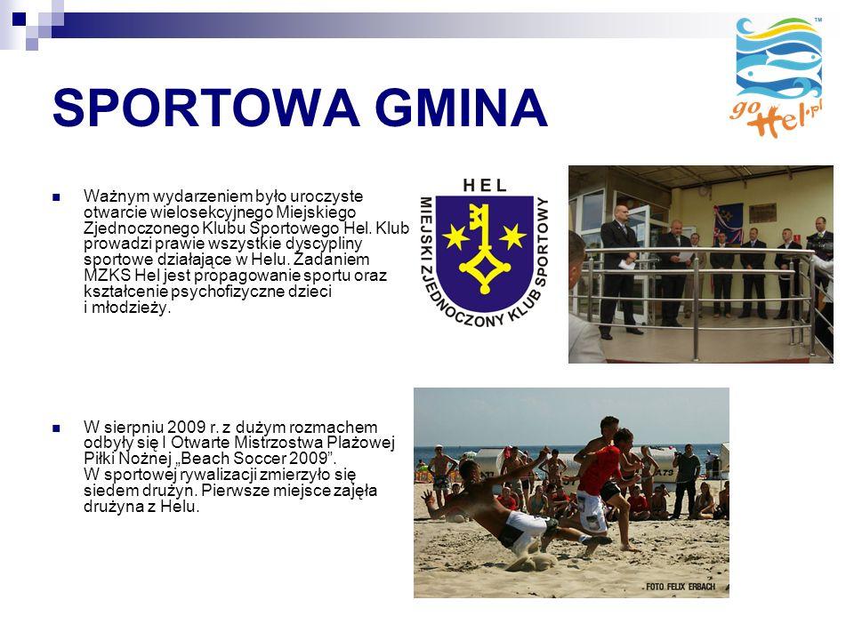 SPORTOWA GMINA Ważnym wydarzeniem było uroczyste otwarcie wielosekcyjnego Miejskiego Zjednoczonego Klubu Sportowego Hel.