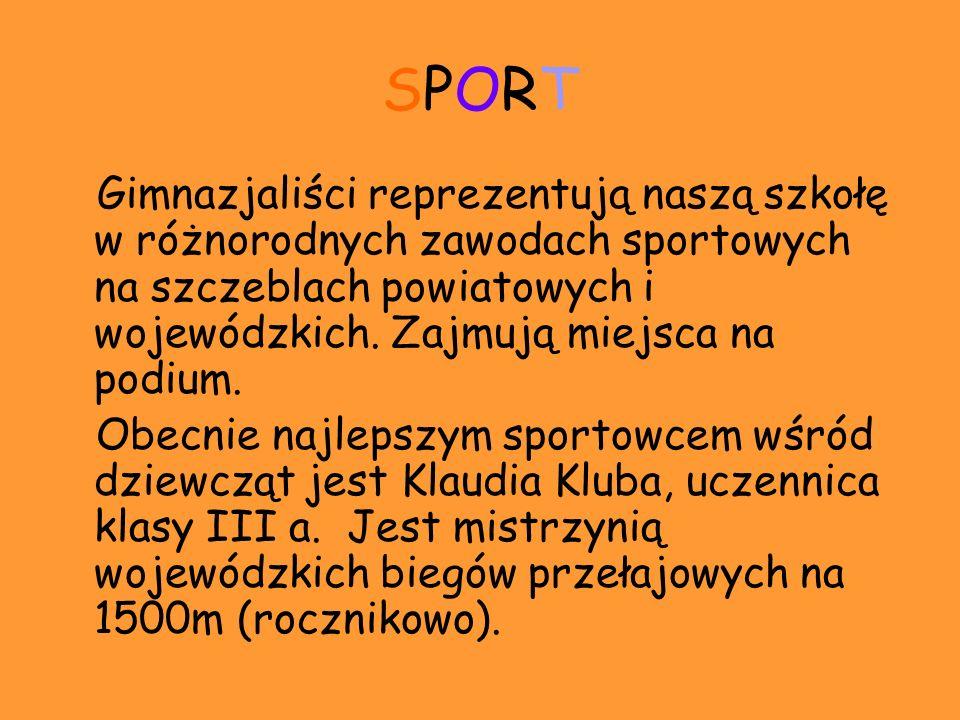 SPORTSPORT Gimnazjaliści reprezentują naszą szkołę w różnorodnych zawodach sportowych na szczeblach powiatowych i wojewódzkich. Zajmują miejsca na pod