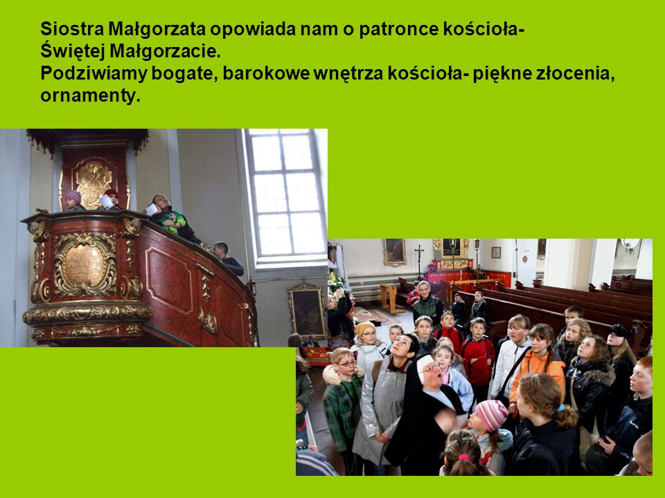 Z ciekawością słuchamy opowieści pani Świercz na temat historii kościoła.