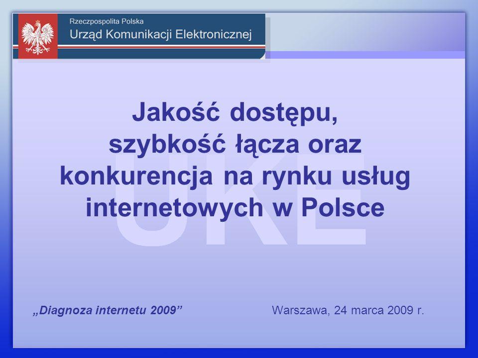 Jakość dostępu, szybkość łącza oraz konkurencja na rynku usług internetowych w Polsce Diagnoza internetu 2009 Warszawa, 24 marca 2009 r.