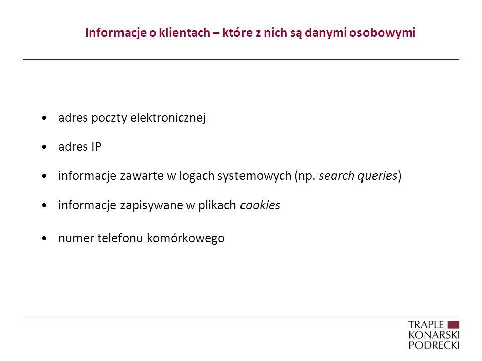 Informacje o klientach – które z nich są danymi osobowymi adres poczty elektronicznej adres IP informacje zawarte w logach systemowych (np.