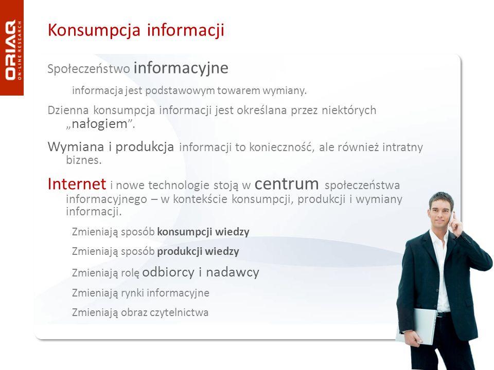 Konsumpcja informacji Społeczeństwo informacyjne informacja jest podstawowym towarem wymiany. Dzienna konsumpcja informacji jest określana przez niekt