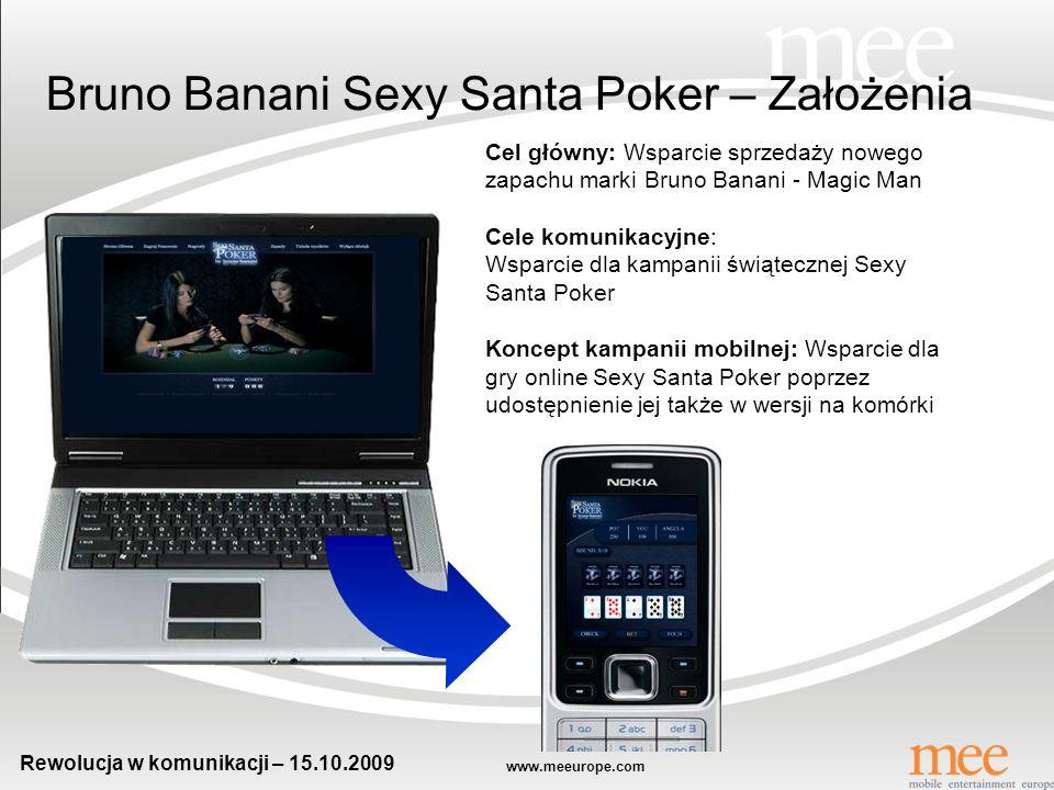 www.meeurope.com Rewolucja w komunikacji – 15.10.2009 CASE: Sexy Santa Poker Marka: Bruno Banani Klient: Procter and Gamble Przy współpracy z: