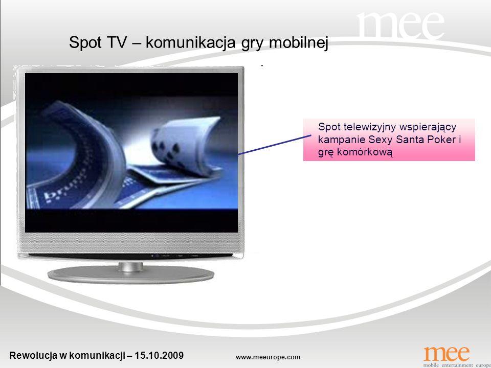 www.meeurope.com Rewolucja w komunikacji – 15.10.2009 Spotlery – forma ogonów reklamowych w postaci mmsów Reklama gry advergamingowej pojawia się podc