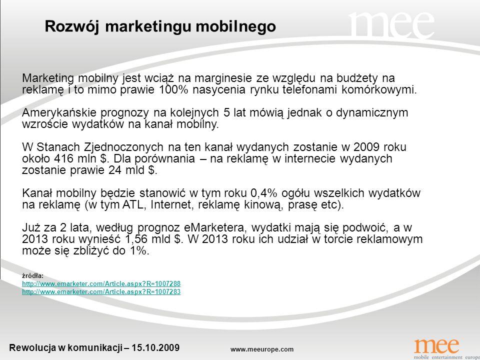 www.meeurope.com Rewolucja w komunikacji – 15.10.2009 Advergaming, jako forma marketingu mobilnego