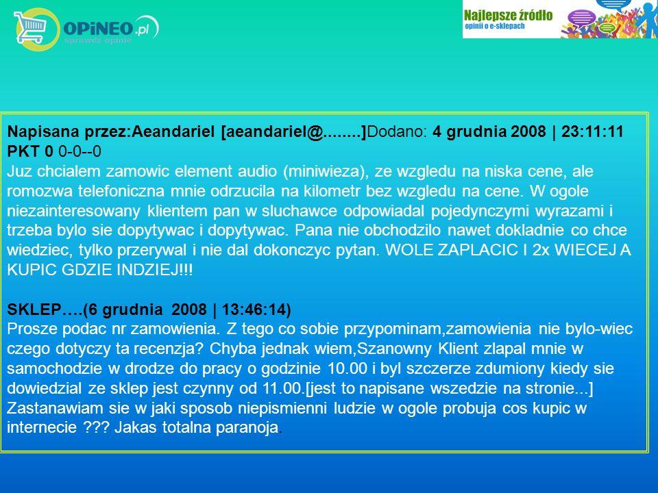 Napisana przez:Aeandariel [aeandariel@........]Dodano: 4 grudnia 2008 | 23:11:11 PKT 0 0-0--0 Juz chcialem zamowic element audio (miniwieza), ze wzgle