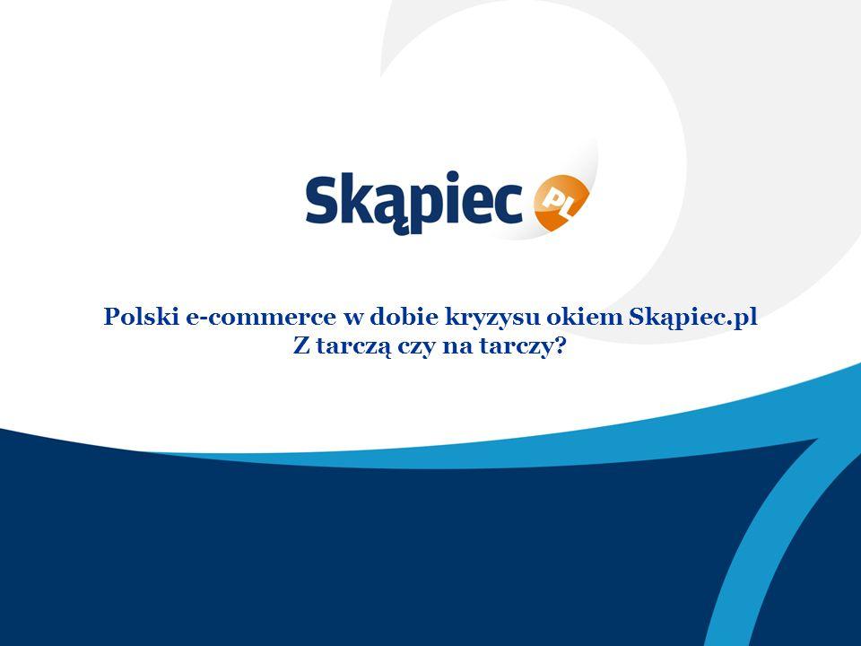 Polski e-commerce w dobie kryzysu okiem Skąpiec.pl Z tarczą czy na tarczy