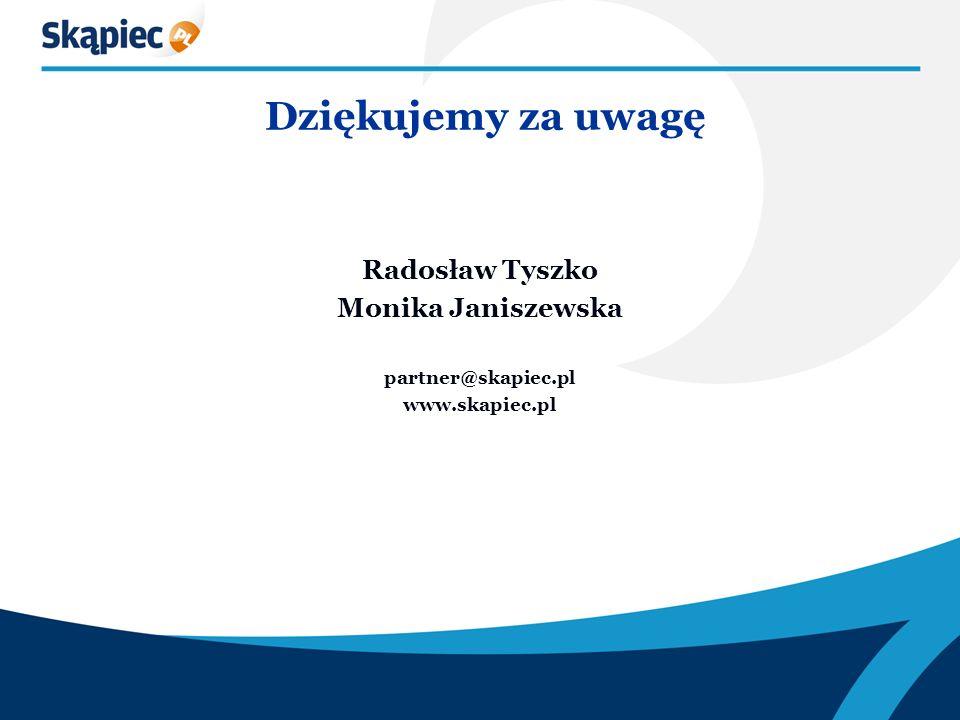 Dziękujemy za uwagę Radosław Tyszko Monika Janiszewska partner@skapiec.pl www.skapiec.pl