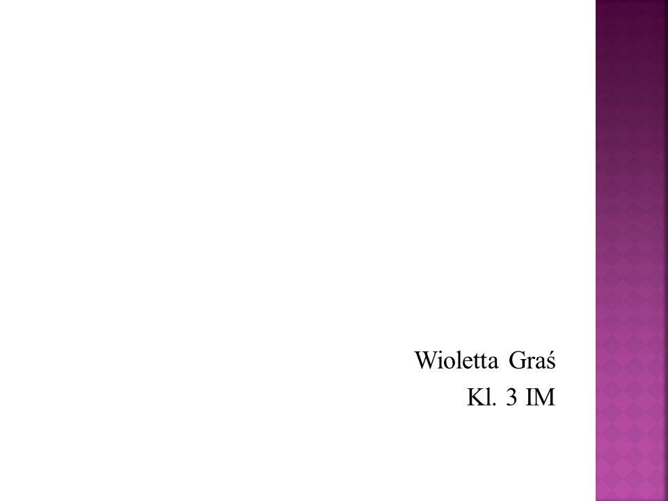 Wioletta Graś Kl. 3 IM