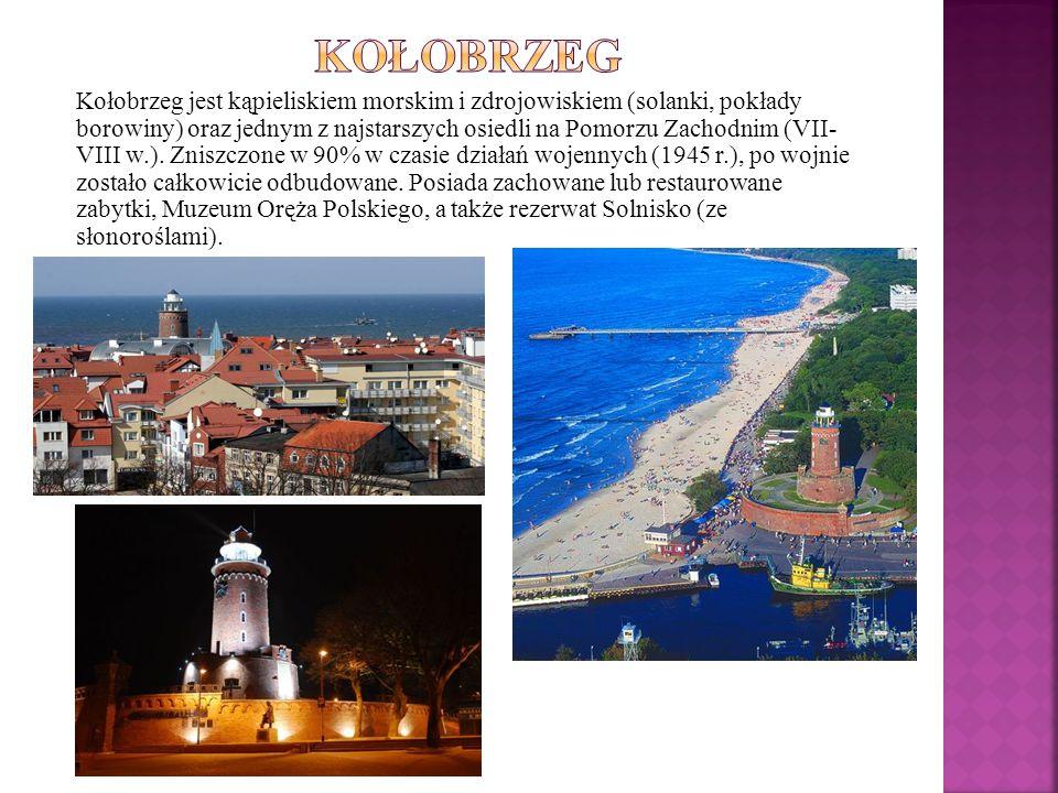 Kołobrzeg jest kąpieliskiem morskim i zdrojowiskiem (solanki, pokłady borowiny) oraz jednym z najstarszych osiedli na Pomorzu Zachodnim (VII- VIII w.)