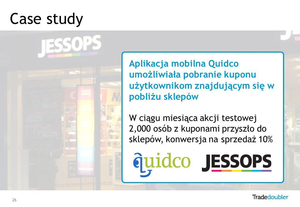 26 Aplikacja mobilna Quidco umożliwiała pobranie kuponu użytkownikom znajdującym się w pobliżu sklepów W ciągu miesiąca akcji testowej 2,000 osób z kuponami przyszło do sklepów, konwersja na sprzedaż 10% Case study