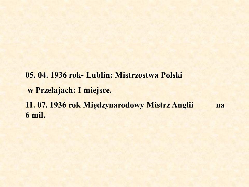 05. 04. 1936 rok- Lublin: Mistrzostwa Polski w Przełajach: I miejsce. 11. 07. 1936 rok Międzynarodowy Mistrz Anglii na 6 mil.