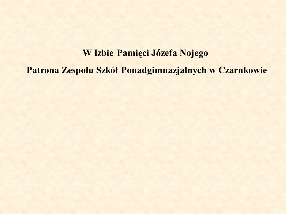 W Izbie Pamięci Józefa Nojego Patrona Zespołu Szkół Ponadgimnazjalnych w Czarnkowie