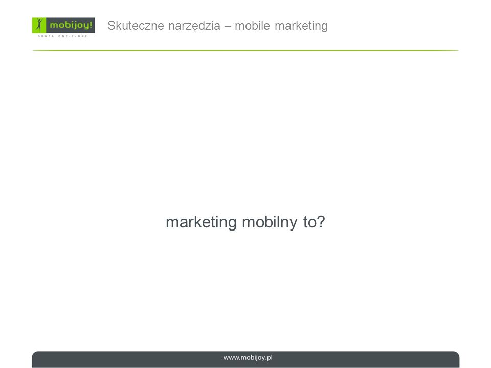 marketing mobilny to te narzędzia Skuteczne narzędzia – mobile marketing wykorzystane do budowy marki
