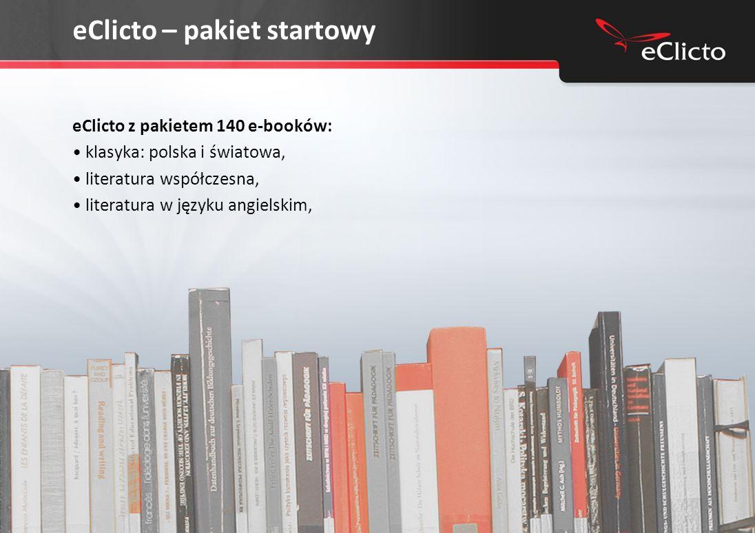 eClicto – pakiet startowy eClicto z pakietem 140 e-booków: klasyka: polska i światowa, literatura współczesna, literatura w języku angielskim,