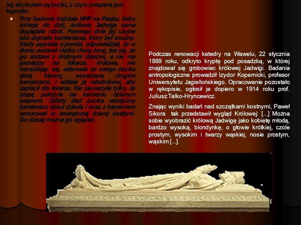 Podczas renowacji katedry na Wawelu, 22 stycznia 1889 roku, odkryto kryptę pod posadzką, w której znajdował się grobowiec królowej Jadwigi. Badania an
