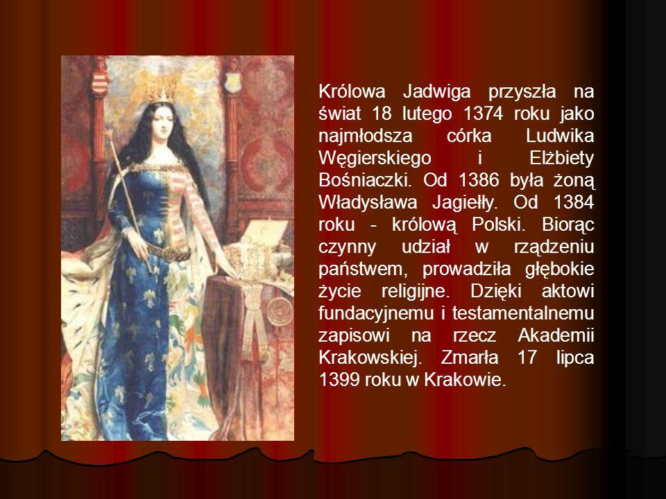 Królowa Jadwiga przyszła na świat 18 lutego 1374 roku jako najmłodsza córka Ludwika Węgierskiego i Elżbiety Bośniaczki. Od 1386 była żoną Władysława J