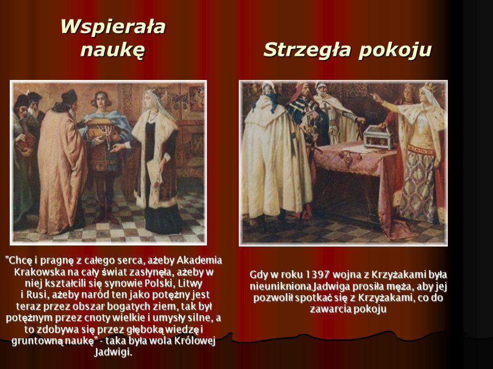 Szerzyła wiarę Ksi ę stwo litewskie przyj ęł o chrzest z r ą k polskich.