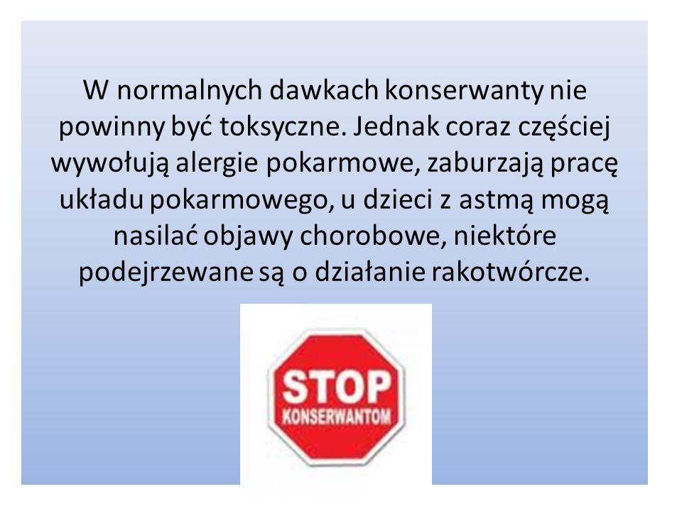W normalnych dawkach konserwanty nie powinny być toksyczne. Jednak coraz częściej wywołują alergie pokarmowe, zaburzają pracę układu pokarmowego, u dz