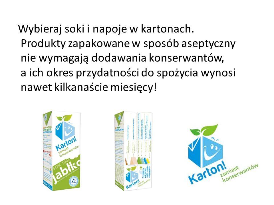 Wybieraj soki i napoje w kartonach. Produkty zapakowane w sposób aseptyczny nie wymagają dodawania konserwantów, a ich okres przydatności do spożycia
