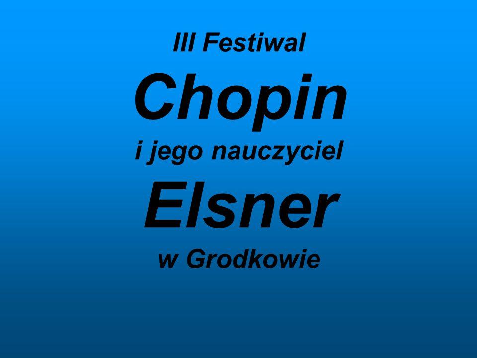III Festiwal Chopin i jego nauczyciel Elsner w Grodkowie