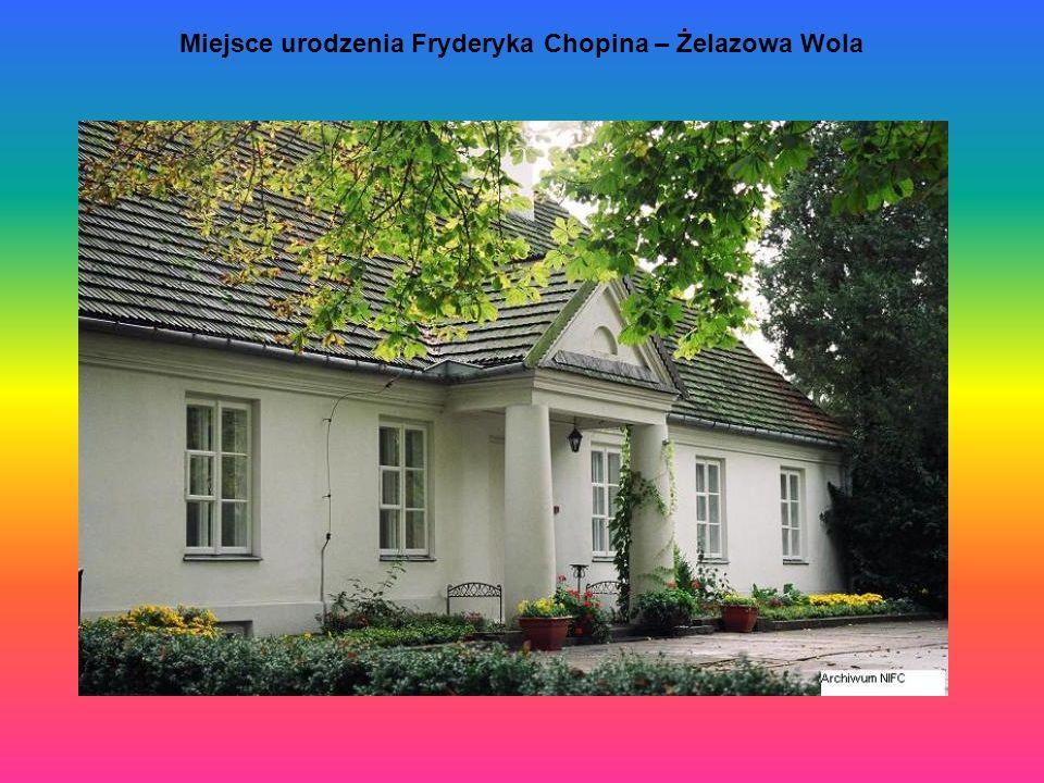 Miejsce urodzenia Fryderyka Chopina – Żelazowa Wola