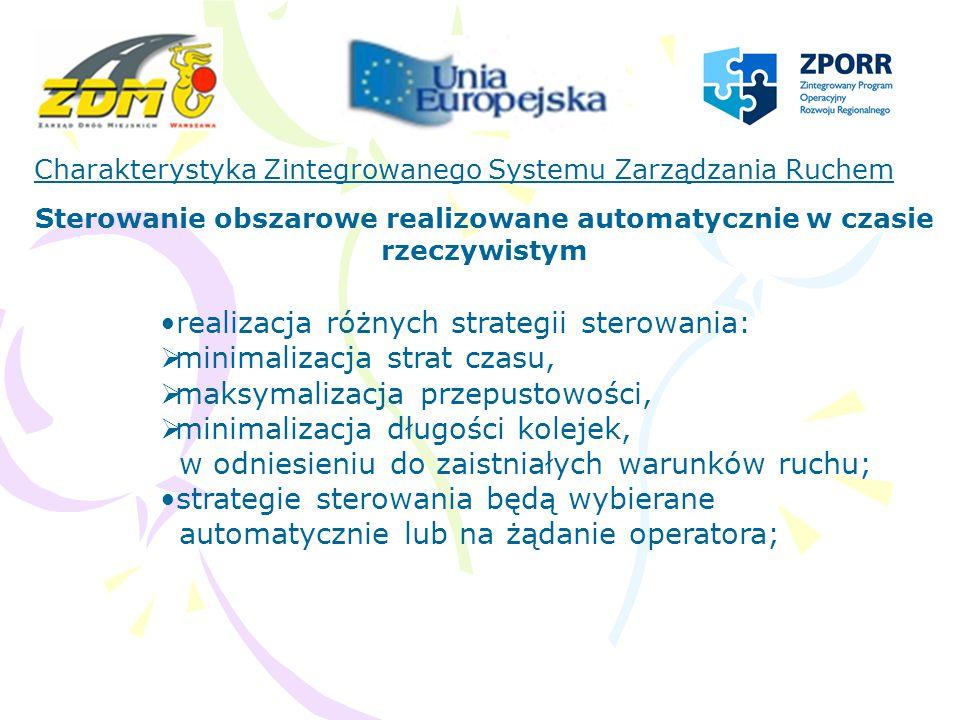 Charakterystyka Zintegrowanego Systemu Zarządzania Ruchem Dwupłaszczyznowe wdrażanie systemu płaszczyzna rozbudowy terytorialnej włącznie kolejnych obszarów OBSZAR I – Powiśle OBSZAR II – Śródmieście OBSZAR III – Praga Północ i Praga Południe