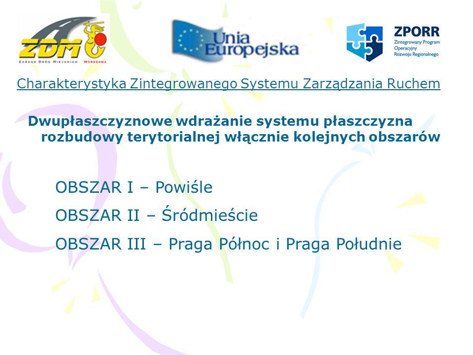 Rozbudowa terytorialna Zintegrowanego Systemu Zarządzania Ruchem – etap I Obszar I – korytarz Wisłostrady i Powiśle
