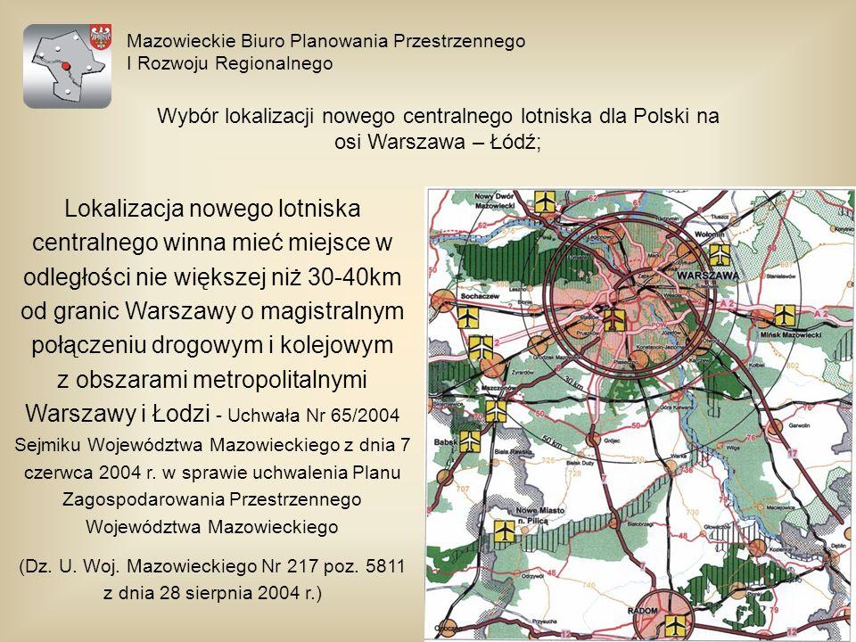 Mazowieckie Biuro Planowania Przestrzennego I Rozwoju Regionalnego Lokalizacja nowego lotniska centralnego winna mieć miejsce w odległości nie większe
