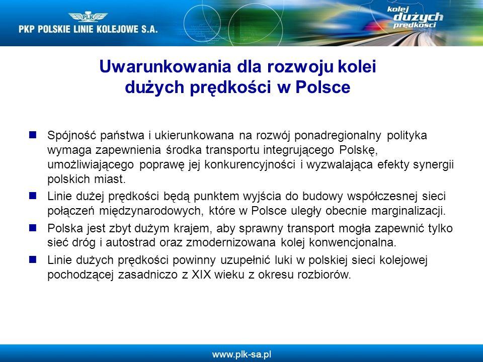 www.plk-sa.pl Spójność państwa i ukierunkowana na rozwój ponadregionalny polityka wymaga zapewnienia środka transportu integrującego Polskę, umożliwia