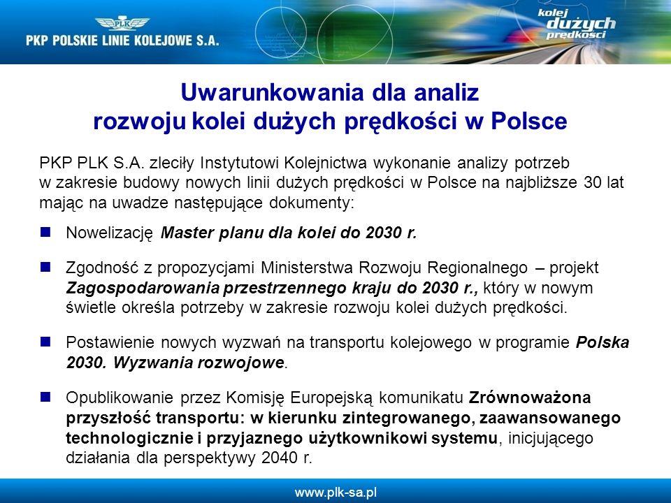 www.plk-sa.pl PKP PLK S.A. zleciły Instytutowi Kolejnictwa wykonanie analizy potrzeb w zakresie budowy nowych linii dużych prędkości w Polsce na najbl