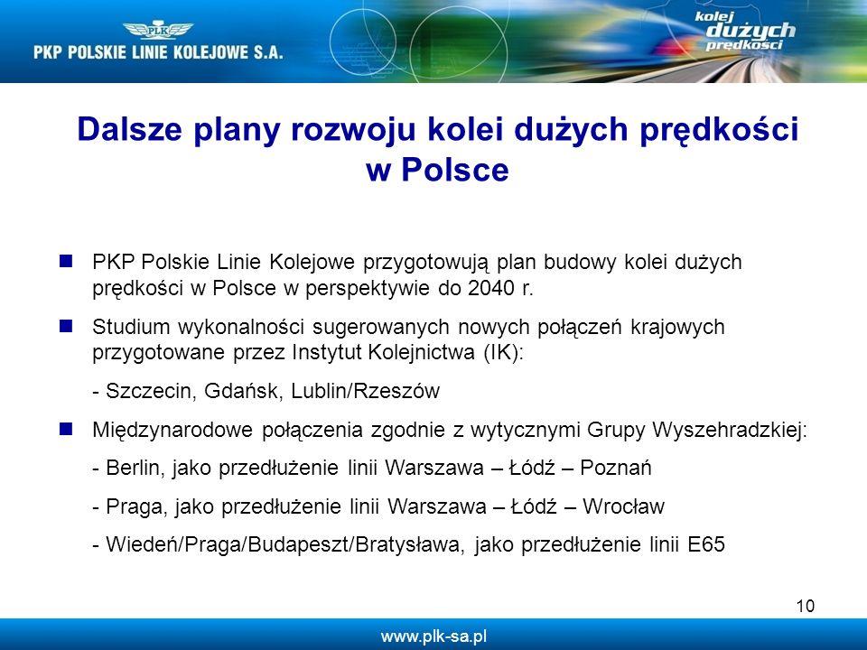 www.plk-sa.pl 10 PKP Polskie Linie Kolejowe przygotowują plan budowy kolei dużych prędkości w Polsce w perspektywie do 2040 r. Studium wykonalności su