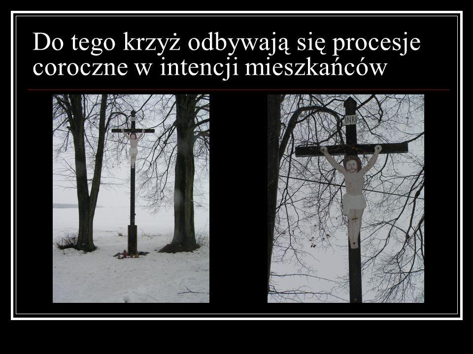 Do tego krzyż odbywają się procesje coroczne w intencji mieszkańców