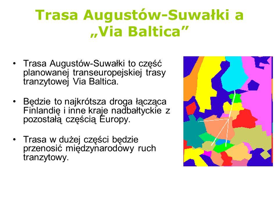 Trasa Augustów-Suwałki a Via Baltica Trasa Augustów-Suwałki będzie częścią Via Baltica bez względu na wybór wariantu przebiegu transeuropejskiej trasy tranzytowej Obecnie firma Scott Wilson jest w trakcie opracowywania Strategicznej Oceny Oddziaływania na Środowisko dla trasy Via Baltica.