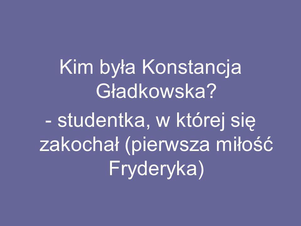 Kim była Konstancja Gładkowska? - studentka, w której się zakochał (pierwsza miłość Fryderyka)