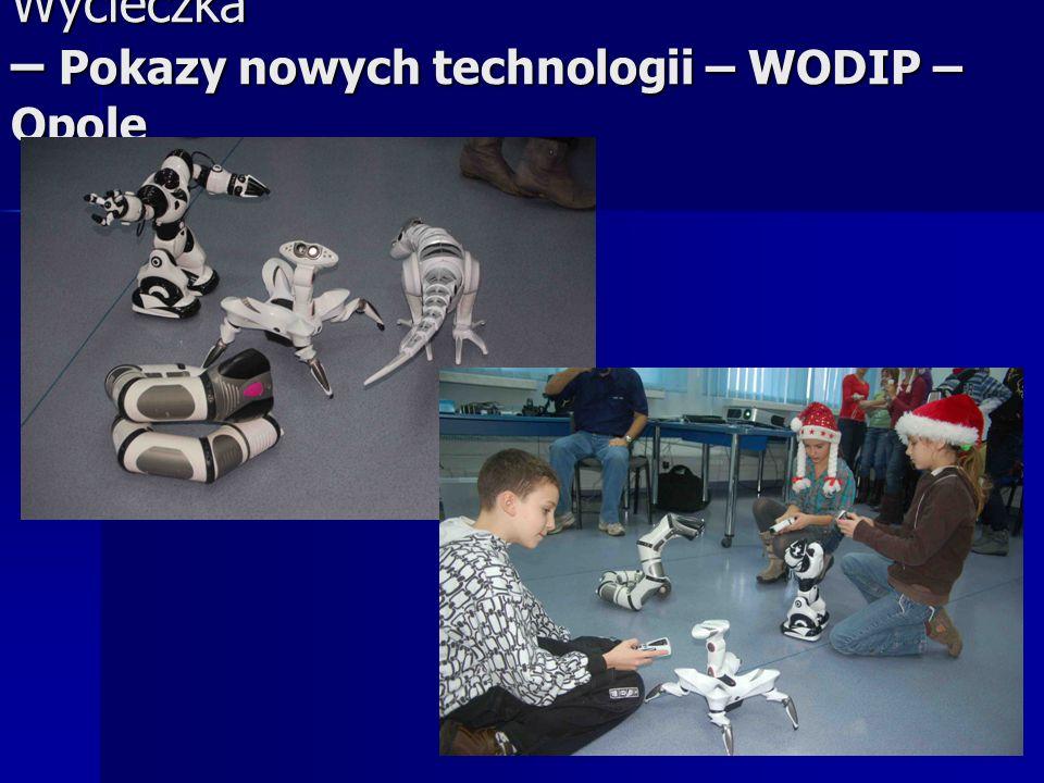 Wycieczka – Pokazy nowych technologii – WODIP – Opole
