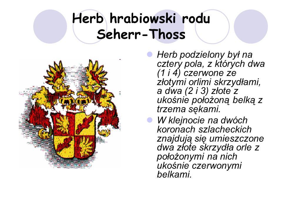 Herb hrabiowski rodu Seherr-Thoss Herb podzielony był na cztery pola, z których dwa (1 i 4) czerwone ze złotymi orlimi skrzydłami, a dwa (2 i 3) złote