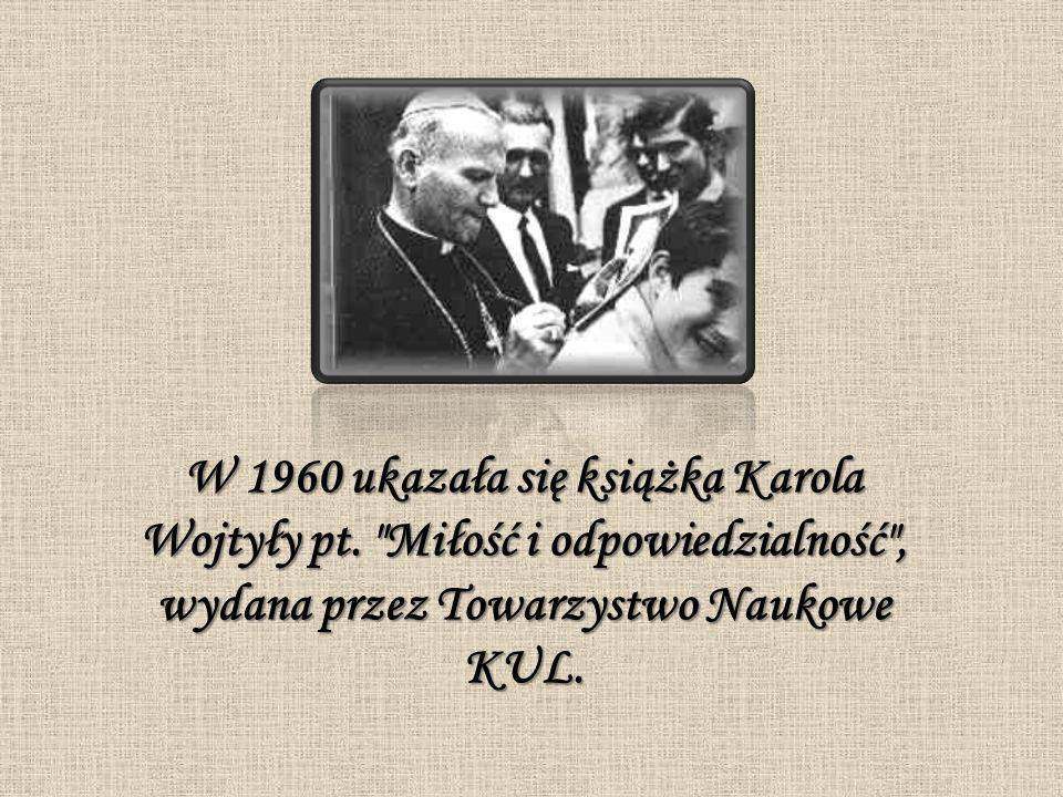W 1960 ukazała się książka Karola Wojtyły pt.