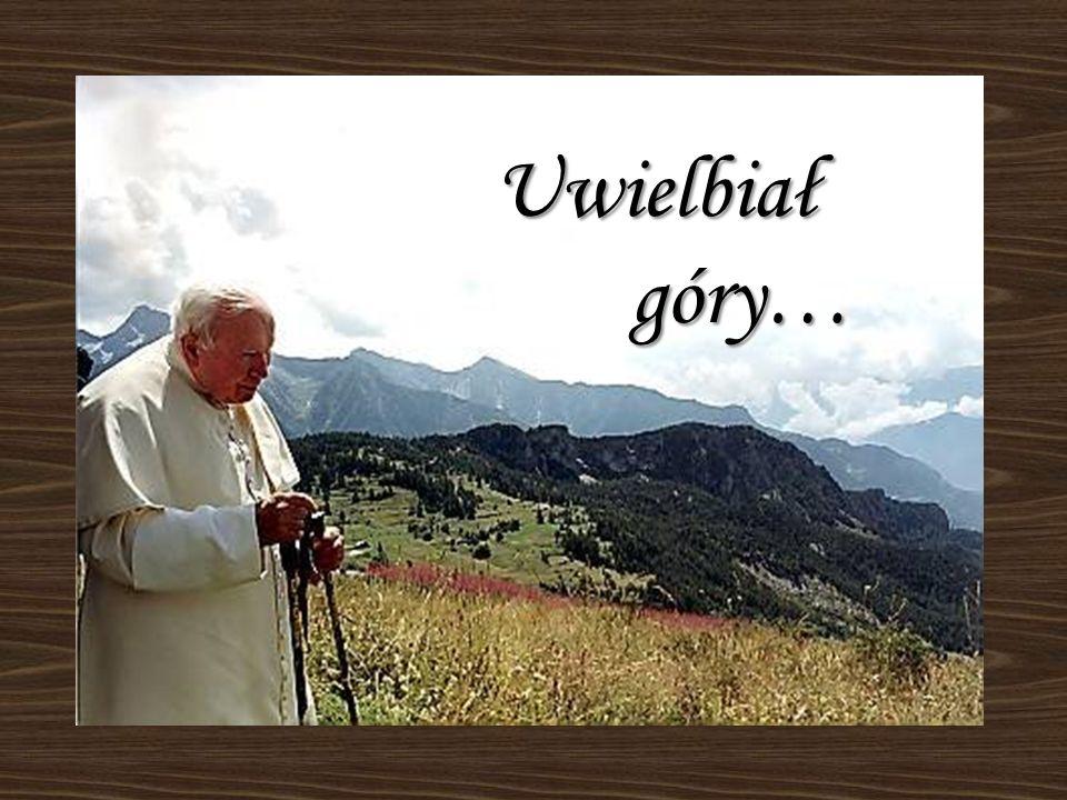 Uwielbiał góry… góry…