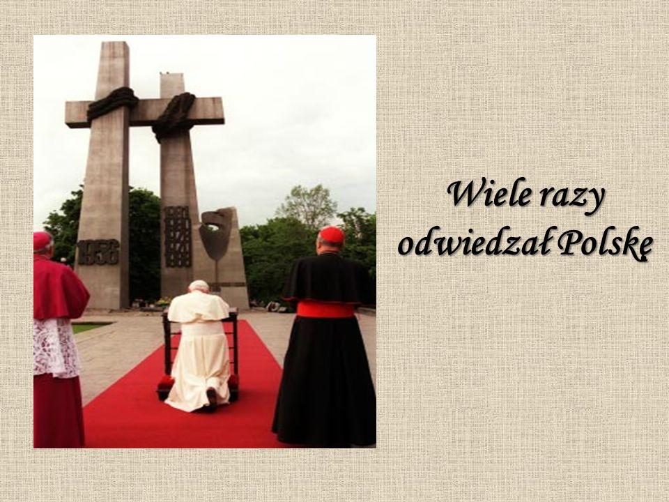 Wiele razy odwiedzał Polskę