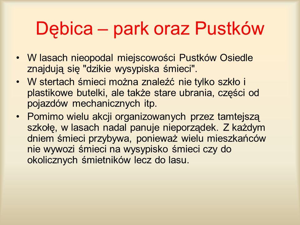 Dębica – park oraz Pustków W lasach nieopodal miejscowości Pustków Osiedle znajdują się