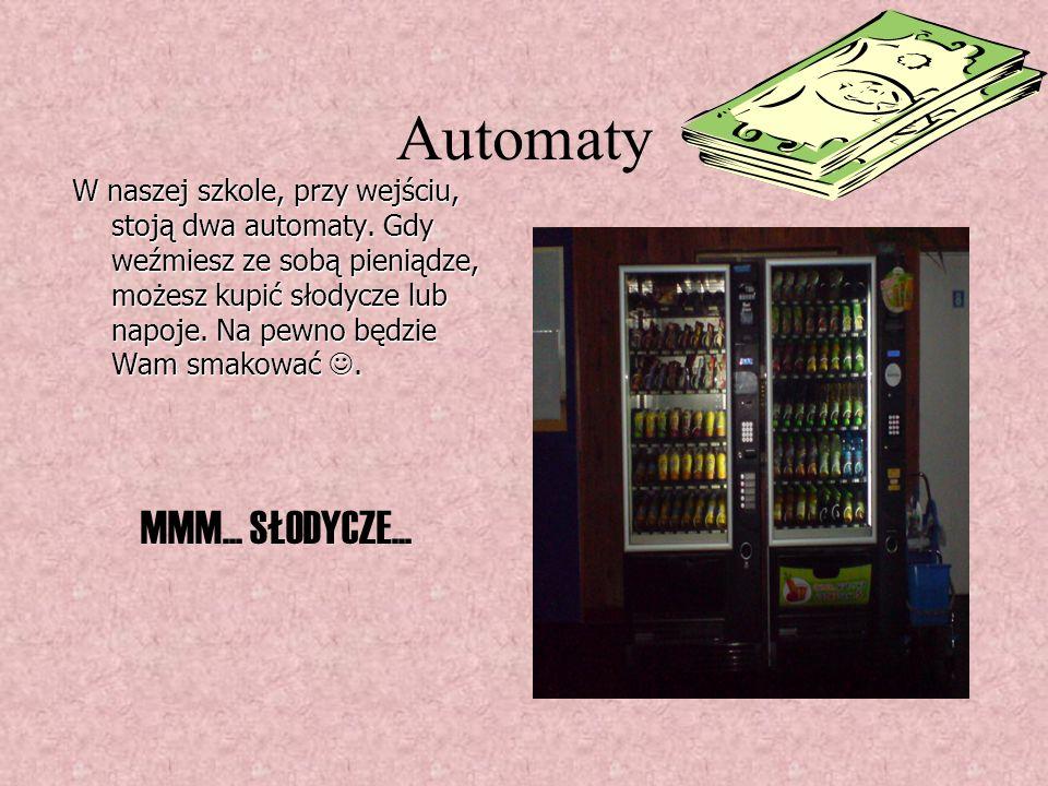 Automaty W naszej szkole, przy wejściu, stoją dwa automaty.