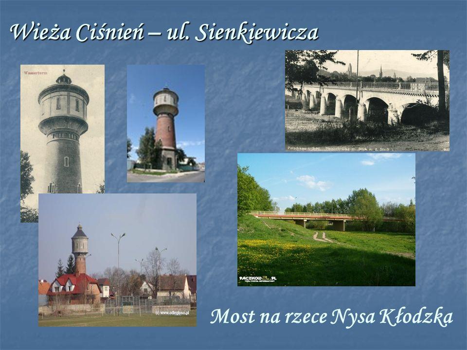 Wieża Ciśnień – ul. Sienkiewicza Most na rzece Nysa Kłodzka