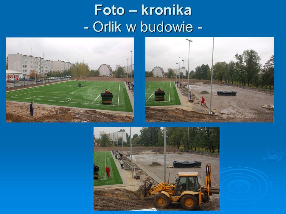 Foto – kronika - Orlik w budowie -