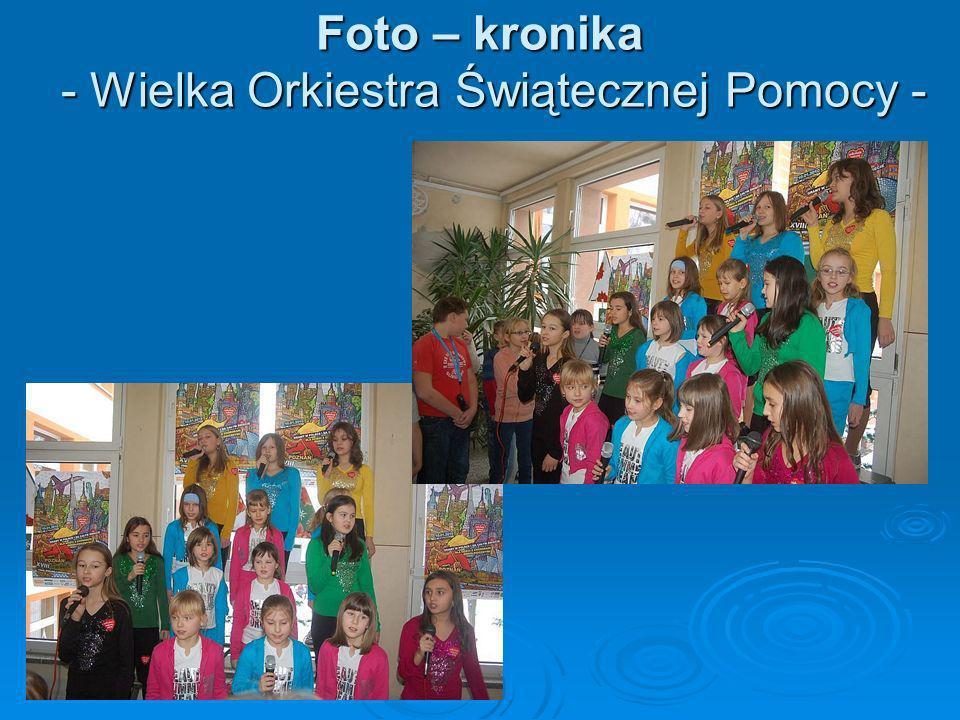 Foto – kronika - Wielka Orkiestra Świątecznej Pomocy -