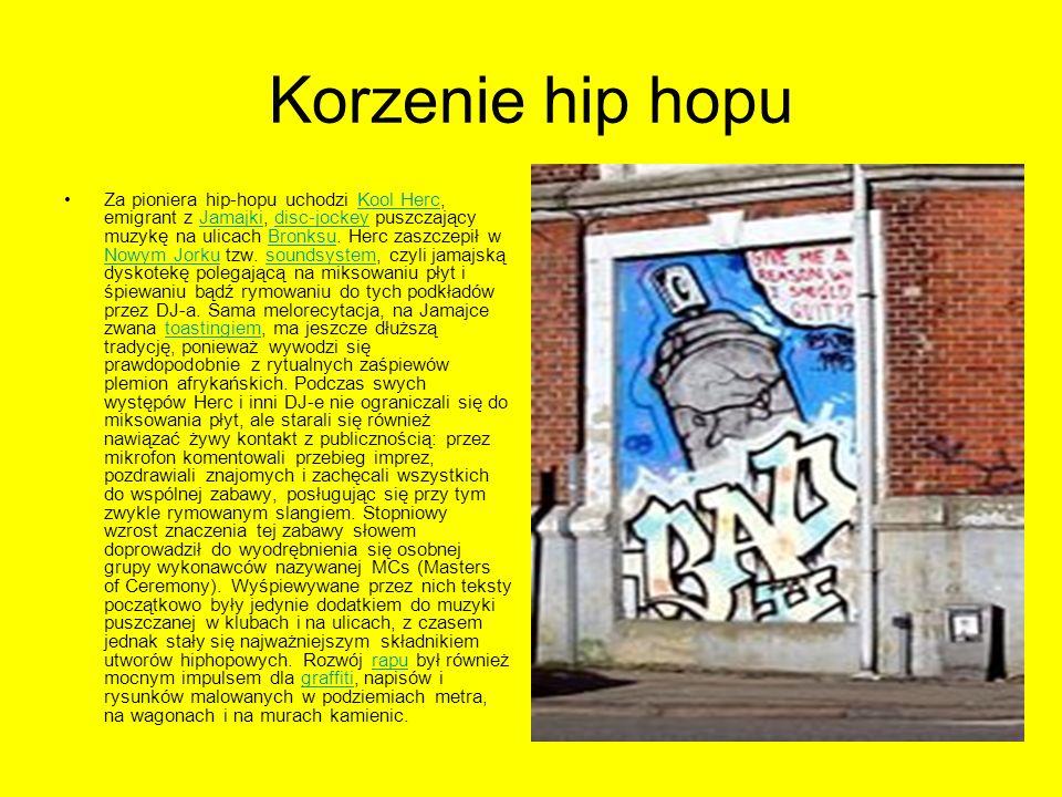 Korzenie hip hopu Za pioniera hip-hopu uchodzi Kool Herc, emigrant z Jamajki, disc-jockey puszczający muzykę na ulicach Bronksu. Herc zaszczepił w Now