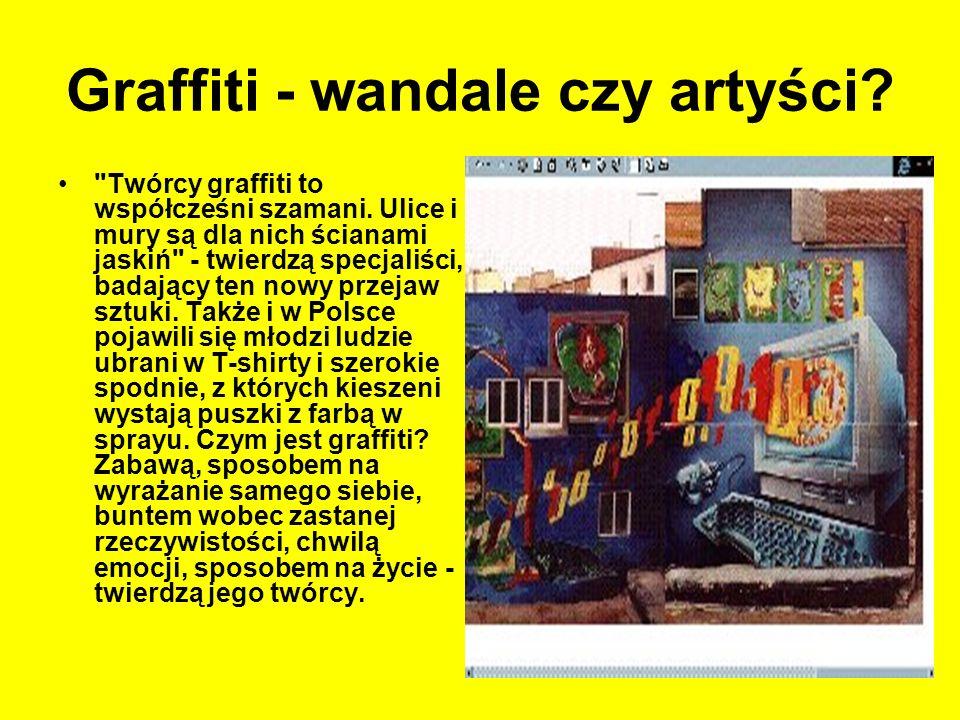 Graffiti - wandale czy artyści?