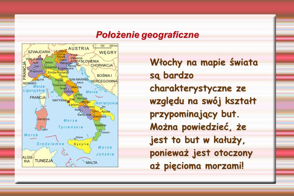 Położenie geograficzne Włochy na mapie świata są bardzo charakterystyczne ze względu na swój kształt przypominający but. Można powiedzieć, że jest to