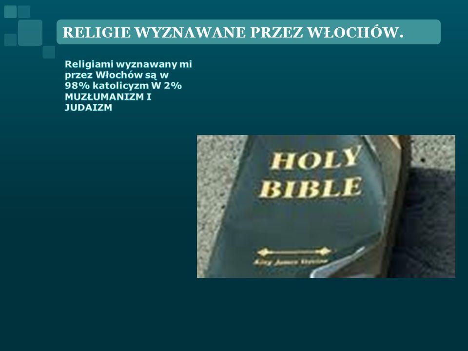 RELIGIE WYZNAWANE PRZEZ WŁOCHÓW.